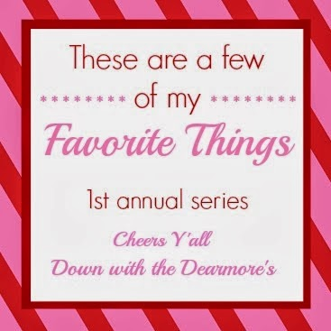 these are a few of my favorite things {my list}