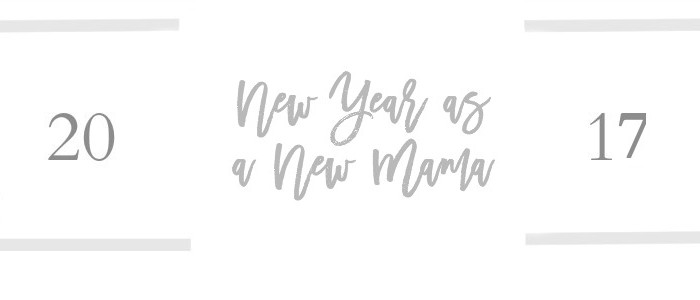 New Year as a New Mama